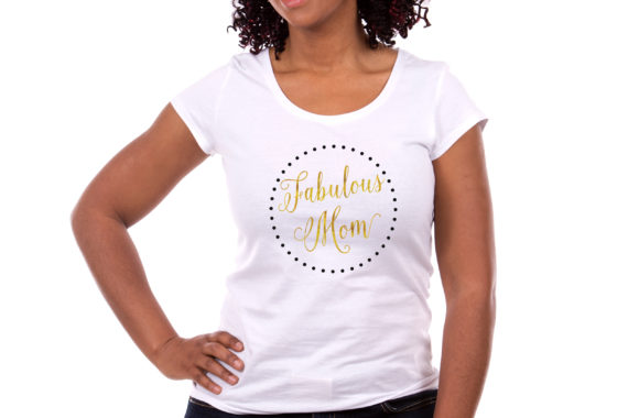 Order Fabulous Mom T-Shirt Here